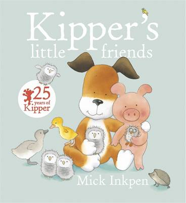 Kipper's Little Friends by Mick Inkpen