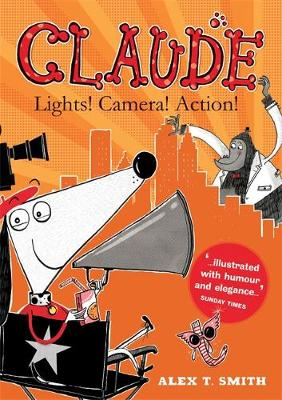 Lights! Camera! Action! by Alex T. Smith