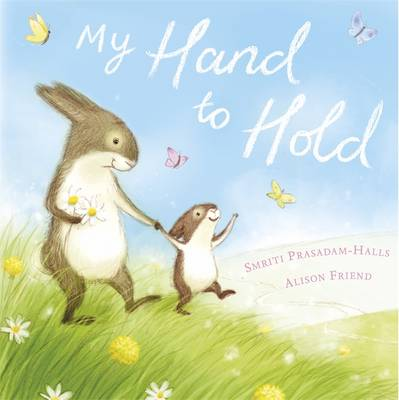 My Hand to Hold by Smriti Prasadam-Halls