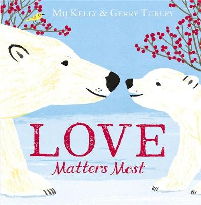 Love Matters Most by Mij Kelly