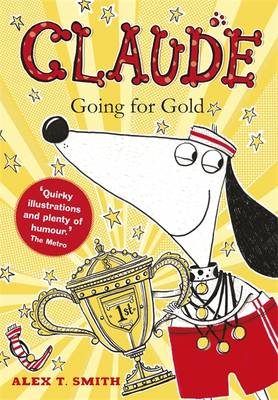 Claude Going for Gold! by Alex T. Smith