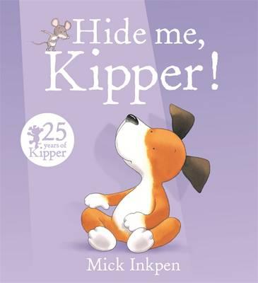 Hide Me, Kipper by Mick Inkpen