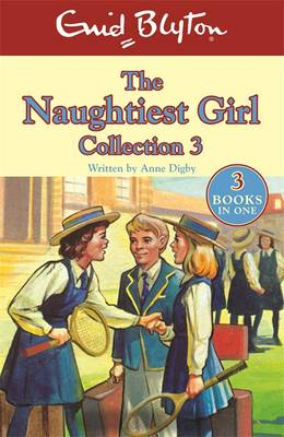 The Naughtiest Girl Collection by Enid Blyton, Anne Digby