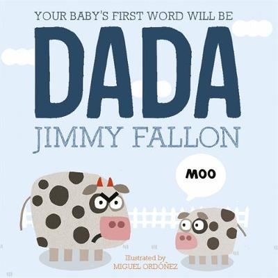 Your Baby's First Word Will Be Dada by Jimmy Fallon