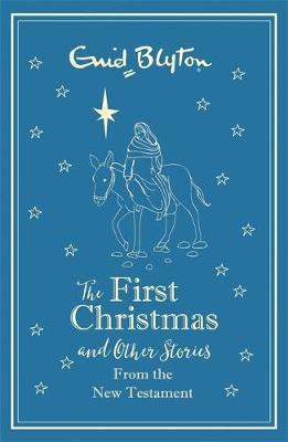 The First Christmas and Other Bible Stories New Testament by Enid Blyton