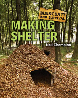 Making Shelter by Neil Champion