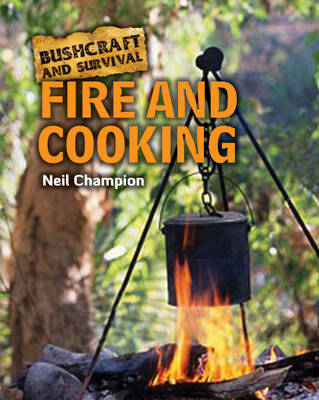 Fire and Cooking by Neil Champion