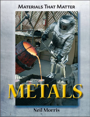 Metals by Neil Morris