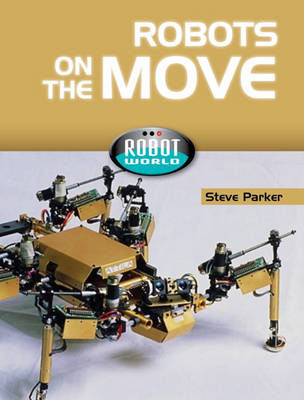 Robots on the Move by Steve Parker