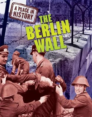 The Berlin Wall by Anne Rooney