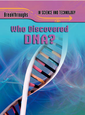 Who Discovered DNA? by Jenny Vaughn