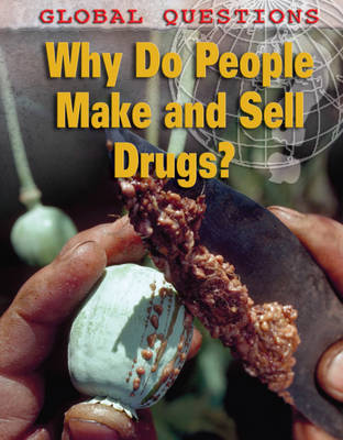 Why Do People Make and Sell Drugs? by Anne Rooney