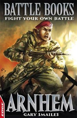 Arnhem Fight Your Own Battle by Gary Smailes