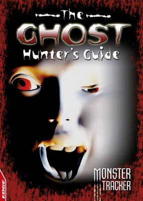 The Ghost Hunter's Guide by Charles Bouvier, Paul Mason
