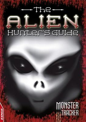 The Alien Hunter's Guide by Gomer Bolstrood