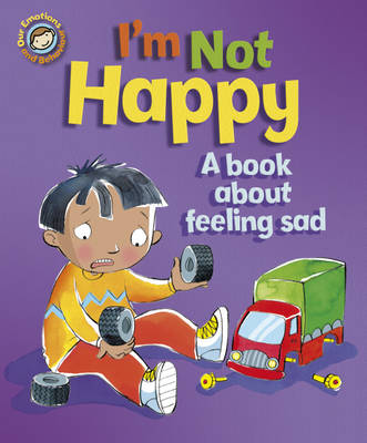 I'm Not Happy A Book About Feeling Sad by Sue Graves