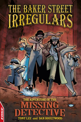 The Baker Street Irregulars The Adventure Of The Missing Detective by Dan Boultwood, Tony Lee