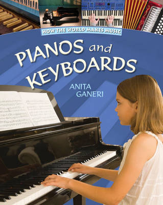 Pianos and Keyboards by Anita Ganeri