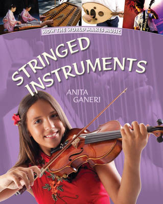 Stringed Instruments by Anita Ganeri