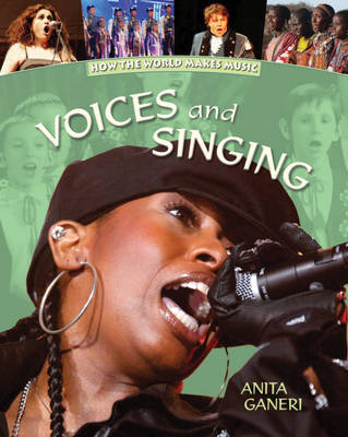 Voices and Singing by Anita Ganeri