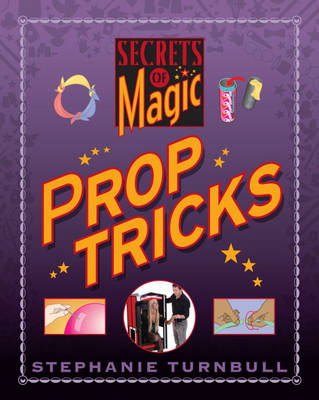 Prop Tricks by Stephanie Turnbull