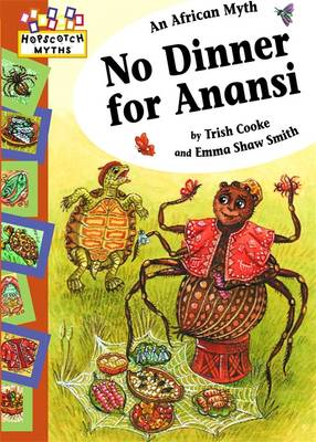 No Dinner for Anansi by Trish Cooke