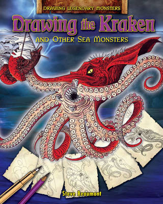 Drawing the Kraken and Other Sea Monsters by Steve Beaumont