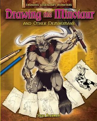 Drawing the Minotaur and Other Demi-Humans by Steve Beaumont