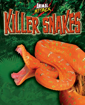 Killer Snakes by Alex Woolf