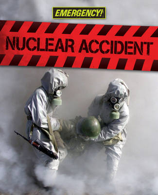 Nuclear Accident by Angela Royston