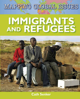 Immigrants and Refugees by Cath Senker