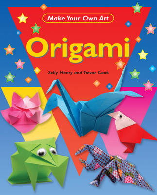Origami by Trevor Cook, Sally Henry