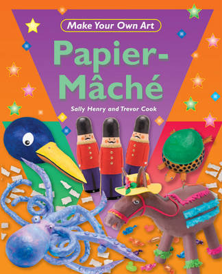 Papier-mache by Trevor Cook, Sally Henry