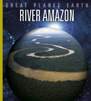 The River Amazon by Valerie Bodden