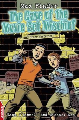 The Case of the Movie Set Mischief and Other Mysteries by Liam O'Donnell, Michael Cho