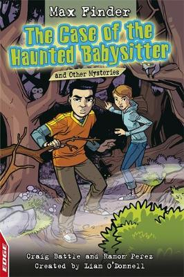 The Case of the Haunted Babysitter and Other Mysteries by Liam O'Donnell, Craig Battle, Ramon Perez