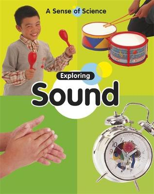 Exploring Sound by Claire Llewellyn