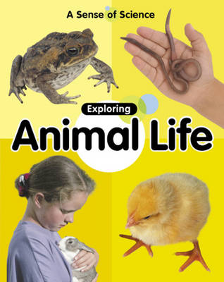 Exploring Animal Life by Claire Llewellyn