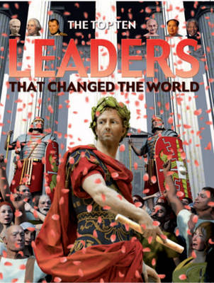Leaders That Changed the World by Anita Ganeri
