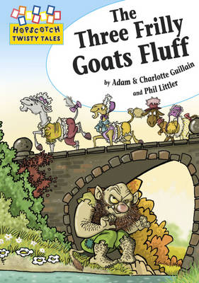 The Three Frilly Goats Fluff by Charlotte Guillain, Adam Guillain