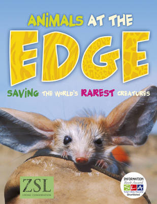 Animals at the Edge Saving the World's Rarest Creatures by Jonathan E. M. Baillie, Marilyn Baillie