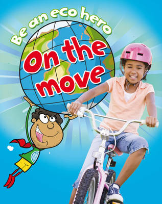 On the Move by Susan Barraclough, Hachette Children's Books