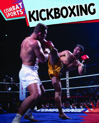 Kickboxing by Clive Gifford, Paul Mason