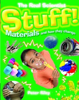 Stuff! Materials and How They Change by Peter Riley