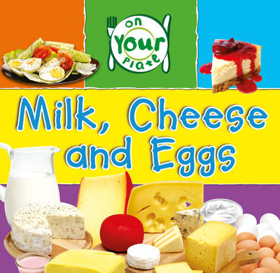 Milk, Cheese and Eggs by Honor Head