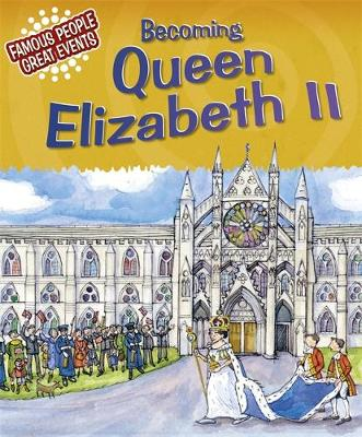Becoming Queen Elizabeth II by Gillian Clements
