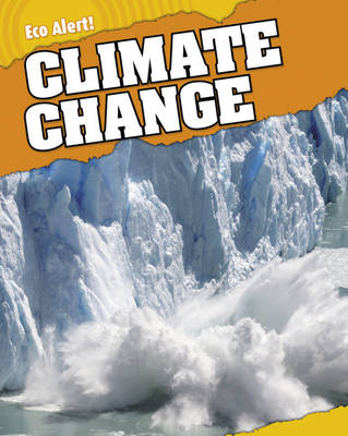 Climate Change by Rebecca Hunter, Jillian Powell
