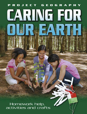 Caring for Our Earth by Sally Hewitt