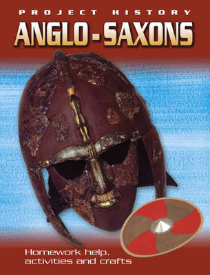 The Anglo-Saxons by Sally Hewitt