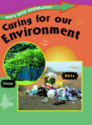 Caring for Our Environment by Claire Llewellyn, Jillian Powell